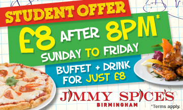 Student offer £8 after 8pm. Buffet + drink for just £8. Jimmy Spices Birmingham
