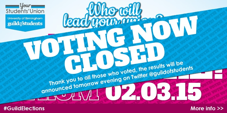 Your Students' Union. University of Birmingham Guild of Students. Voting Closed. Thank you to all th