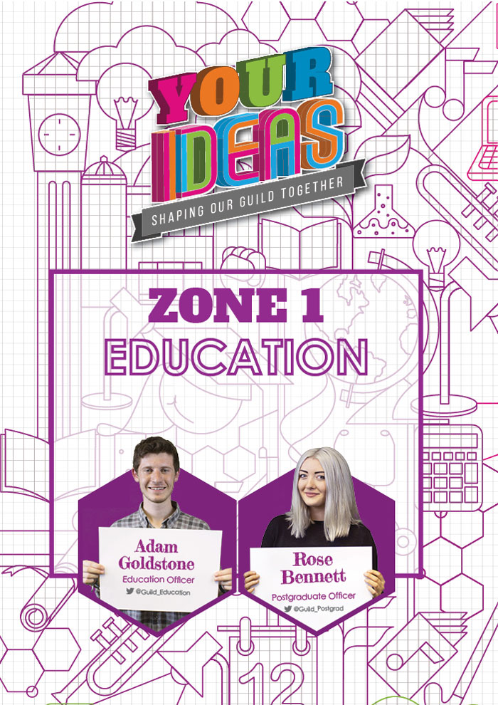 here you can find all of the Ideas related to your Education here at Birmingham. Adam, your Education Officer, and Rose, your Postgraduate Students' Officer, take care of the ideas in this Zone. Get in touch with them to find out more about the Zone and what they're working on. Click here to see what Ideas are currently up for discussion and voting in the Education Zone.
